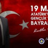 Başkanımız Gündüzalp'ten 19 Mayıs Mesajı